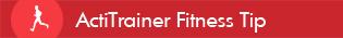 ActiTrainer Fitness Tip Header Image