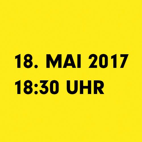 18. Mai 2017 18:30 Uhr