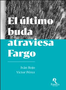 EL ÚLTIMO BUDA ATRAVIESA FARGO ROJO, IVÁN - PÉREZ, VÍCTOR