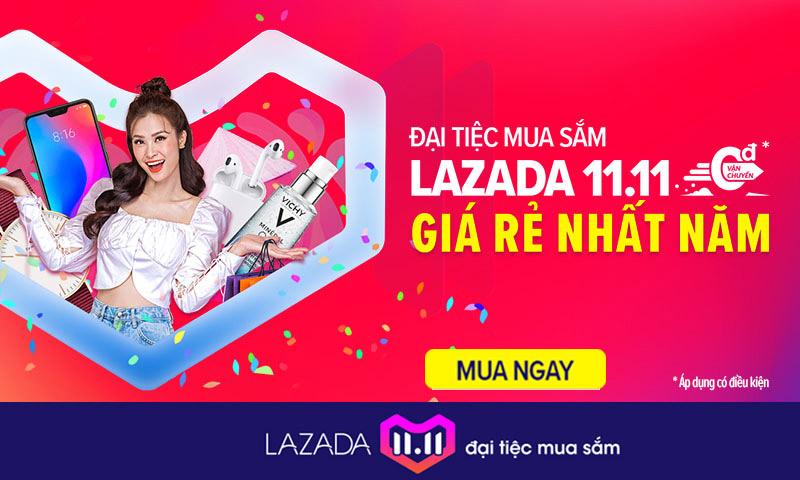 Đại tiệc mua sắm 11.11.2018 giá rẻ nhấ năm tại Lazada vn