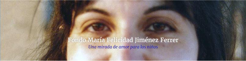 Fondo María Felicidad Jiménez Ferrer