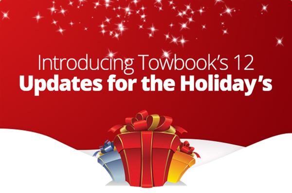 Towbook's 12 Updates for the Holiday's