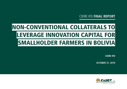 INNOVATE Partner Publication - CIDRE IFD - Non-Conventional Collaterals to Leverage Innovation Capital for Smallholder Farmers In Bolivia