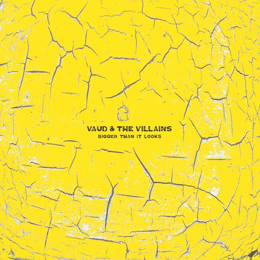 Vaud & The Villains, Bigger Than It Looks, You Better, Fatina Noir, Ms. Maura, Maura MB, Maura Murphy-Barrosse