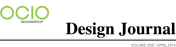 OCIO DESIGN GROUP DESIGN JOURNAL Edition One | March 2014
