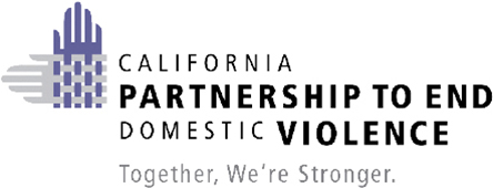 CALIFORNIA PARTNERSHIP END DOMESTIC VIOLENCE - Together. We're Stronger.