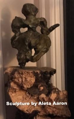 Sculpture by Aleta Aaron