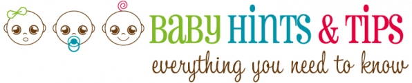 Baby Hints & Tips - Everything You Need to Know