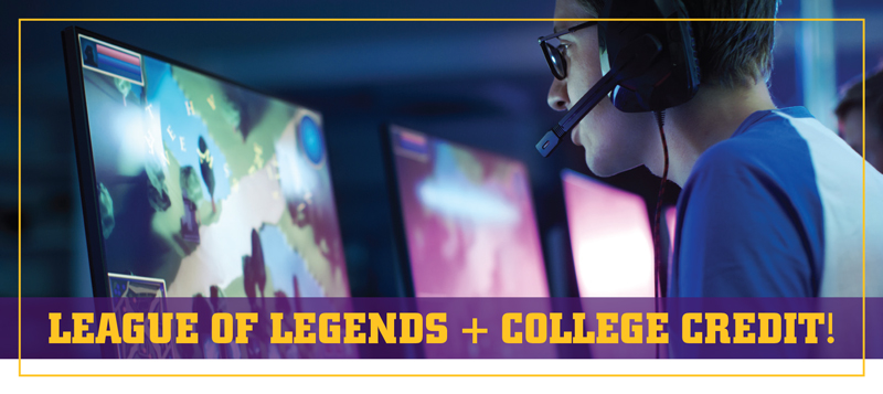 League of Legends + College Credit!