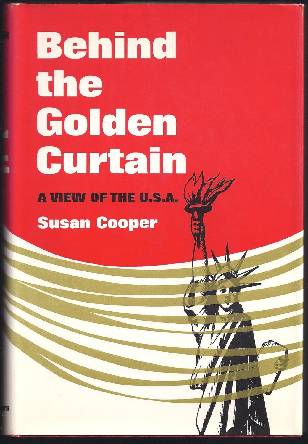 The cover of Behind the Golden Curtain showing the statue of liberty.