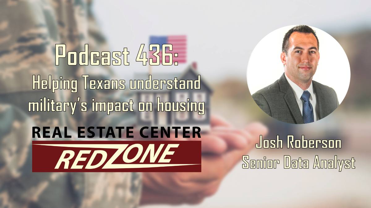 Podcast 436: Helping Texans understand military's impact on housing.