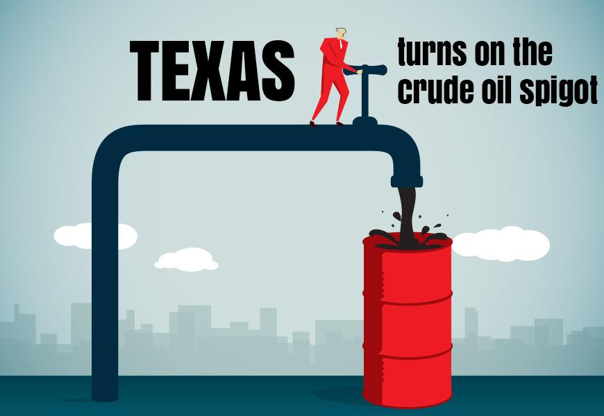 Texas turns on the crude oil spigot