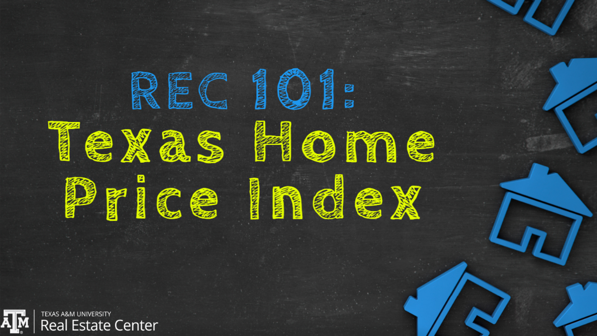 REC 101: Texas Home Price Index