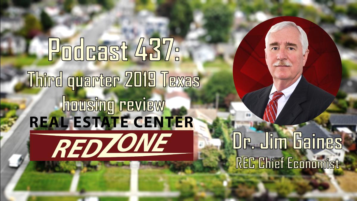 Podcast 427: Third quarter 2019 Texas housing review