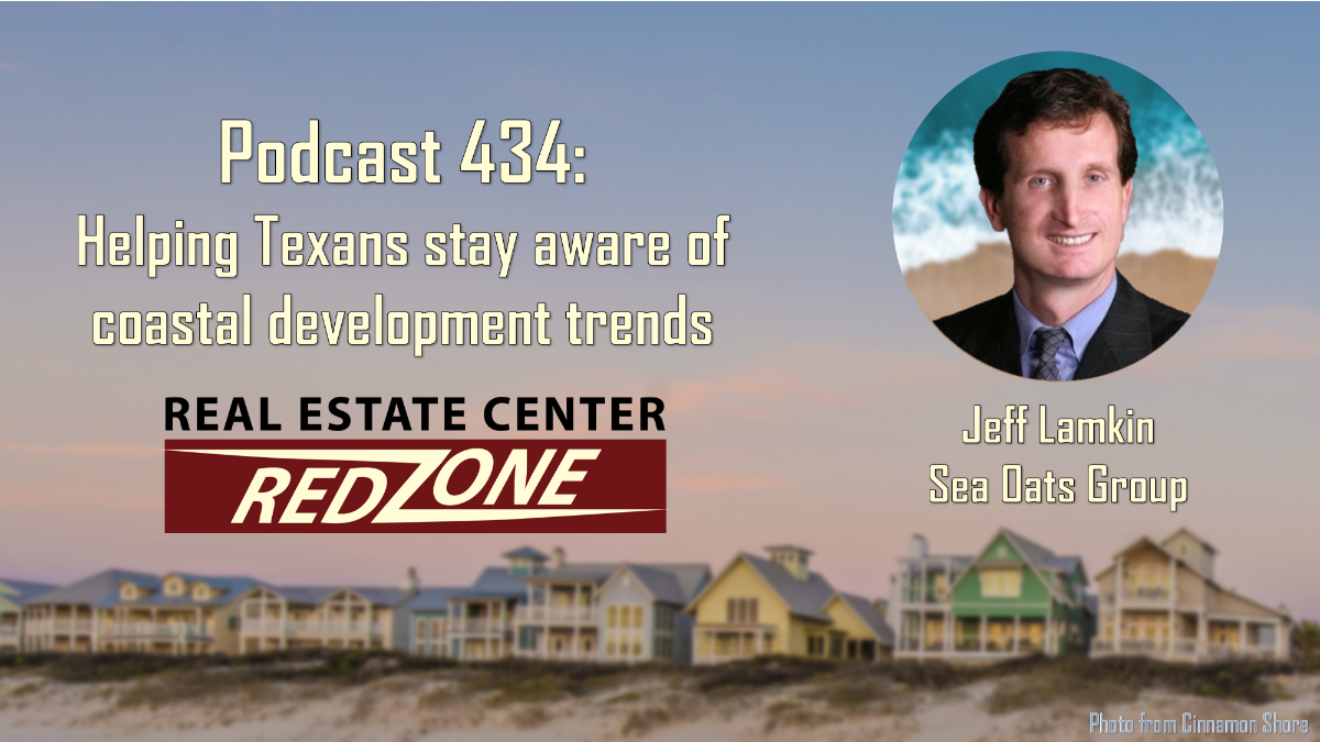 Podcast 434: Helping Texans stay aware of coastal development trends