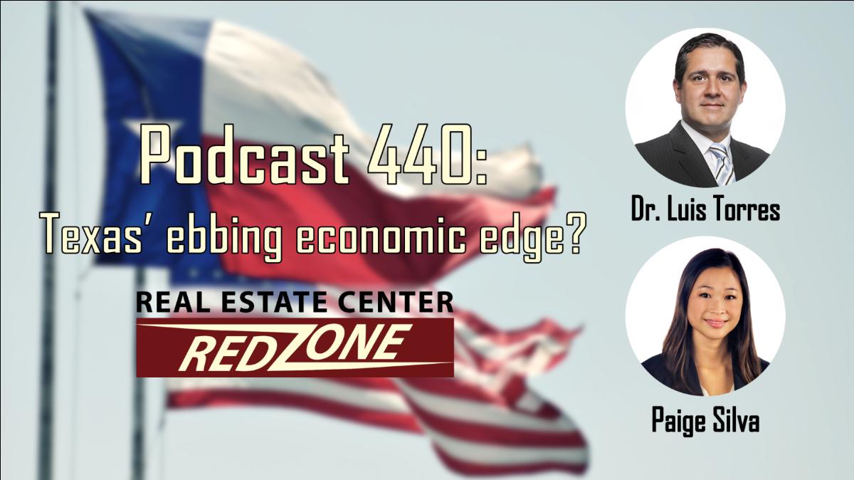 Podcast 440: Texas' ebbing economic edge?
