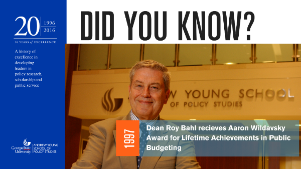 Did you know? In 1997, Dean Roy Bahl received the Aaron Wildavsky Award for Lifetime Achievements in Public Budgeting.