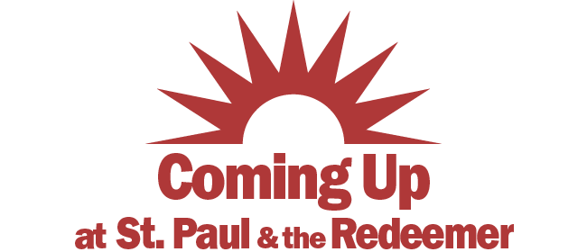 COMING UP at ST. PAUL & THE REDEEMER