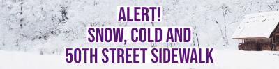 ALERT: SNOW & 50TH ST SIDEWALK