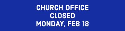CHURCH OFFICE CLOSED