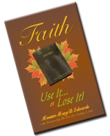 FAITH: Use it or Lose it!