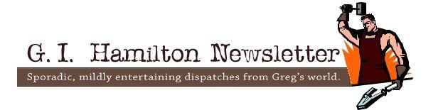 newsletter of Greg I Hamilton, wordsmith