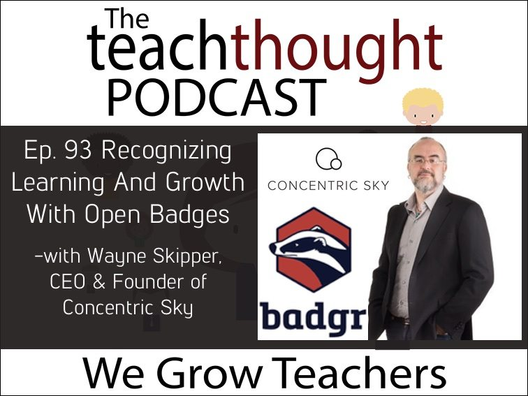 The TeachThought Podcast Ep.93