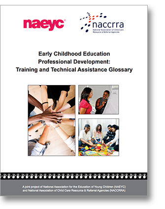 NAEYC Early Childhood Education Professional Development Training and TA Glossary