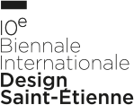 10e Biennale Internationale Design Saint-Etienne