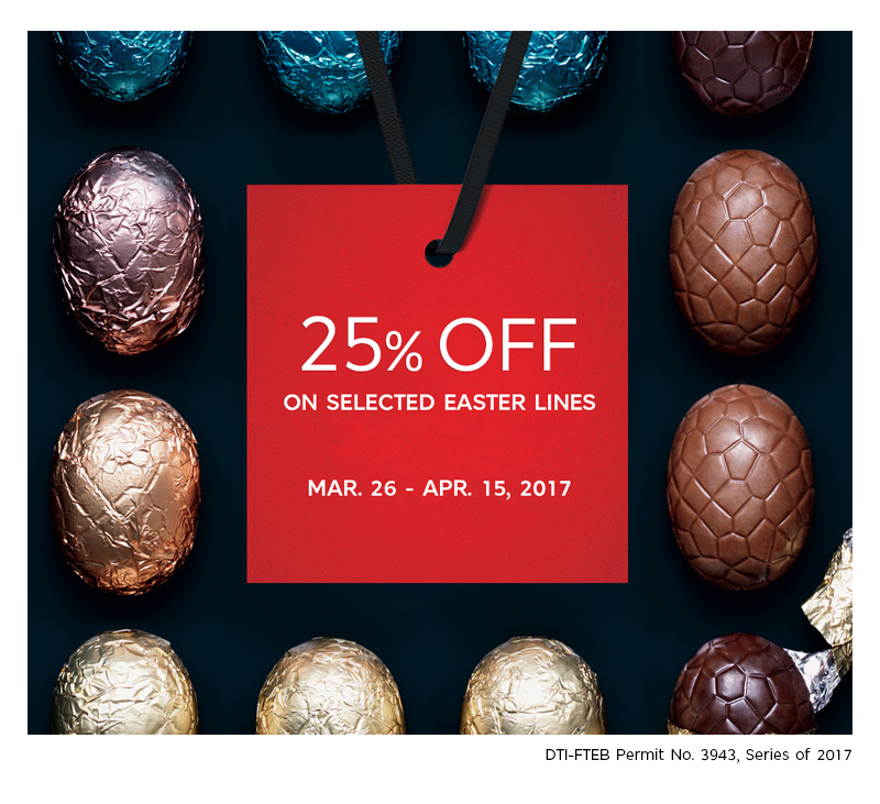 25% on selected Easter lines from March 26 to April 15, 2017.