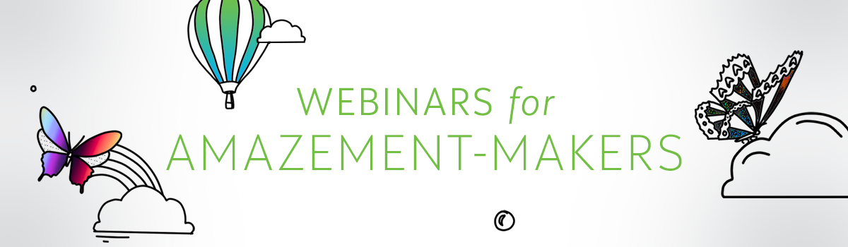 Banner reading 'Webinars for Amazement-Makers'