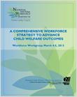 Comprehensive Workforce Strategy to Advance Child Welfare