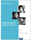 Making Medicaid Work for Children in Child Welfare