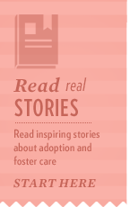 Read inspiring stories about adoption and foster care
