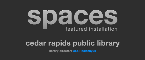 Library Furniture International: Spaces Newsletter, featuring Cedar Rapids Public Library