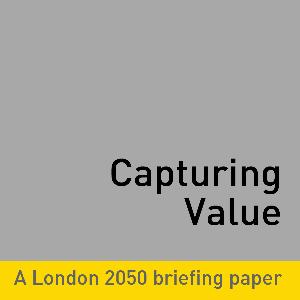 London 2050: Capturing Value