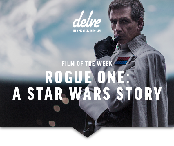 Film of the Week |Rogue One: A Star Wars Story