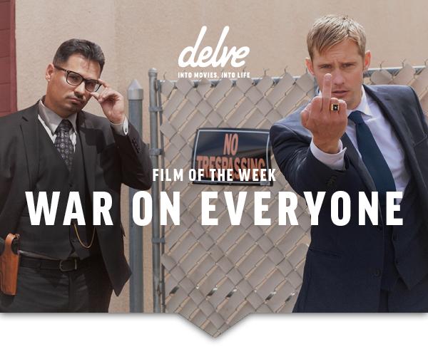 Film of the Week | War on Everyone