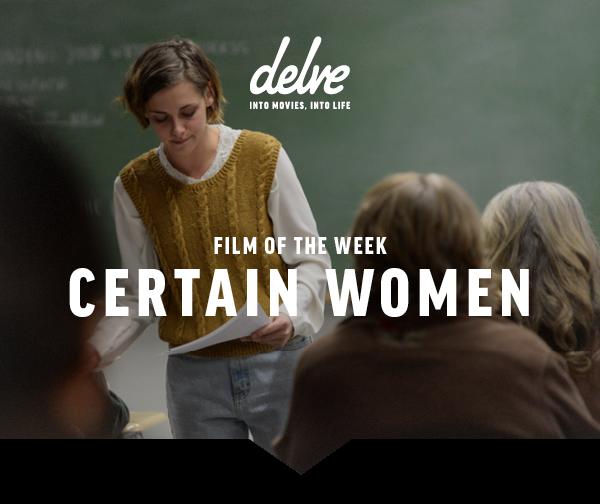 Film of the Week  Certain Women