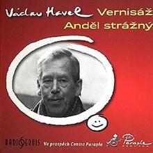 Václav Havel - Vernisáž / Anděl strážný
