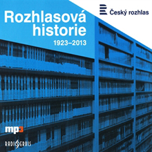 Rozhlasova historie 1923-2013 - Tomas Cerny