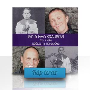 Jan a Ivan Krausovi - Udělej mi tichoučko