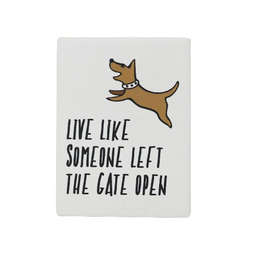 Live Like Someone Left the Gate Open magnet