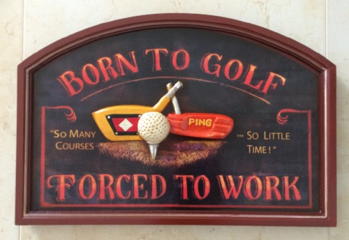 Born to Golf Forced to Work wall plaque