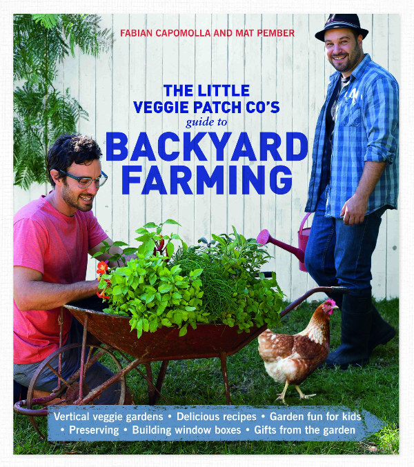 The Little Veggie Patch Co Guide to Backyard Farming