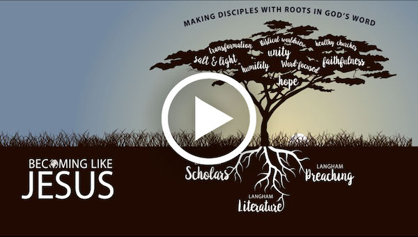 Langham Partnership – Making Disciples with Roots in God's Word