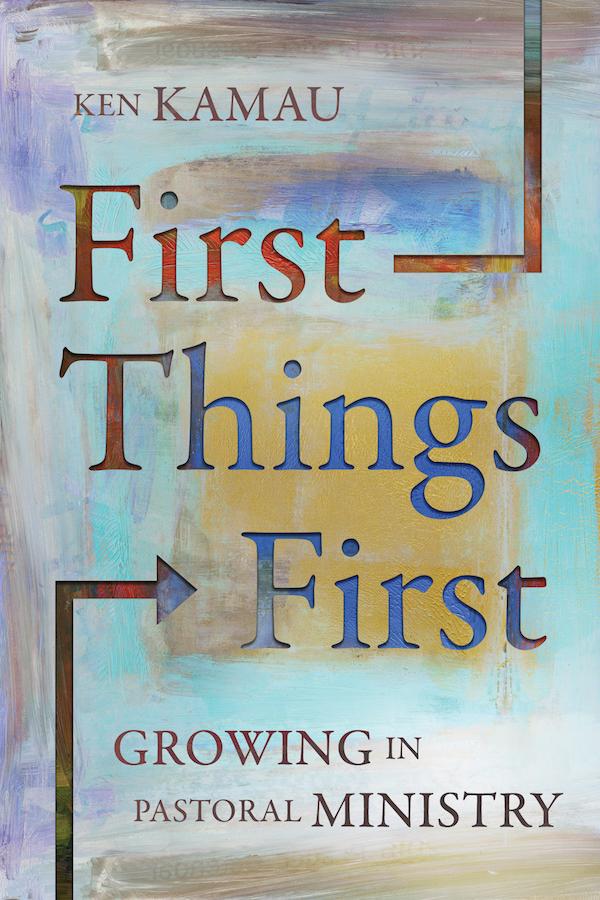 First Things First by Ken Kamau