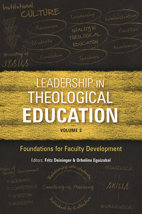 Leadership in Theological Education, vol 3 – Fritz Deininger and Orbelina Eguizabal