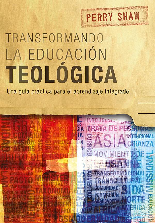 Transformando la educación teológica – Perry Shaw