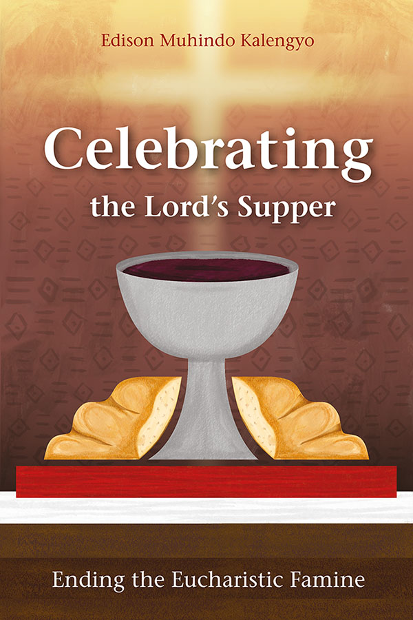 Celebrating the Lord's Supper by Edison Kalengyo